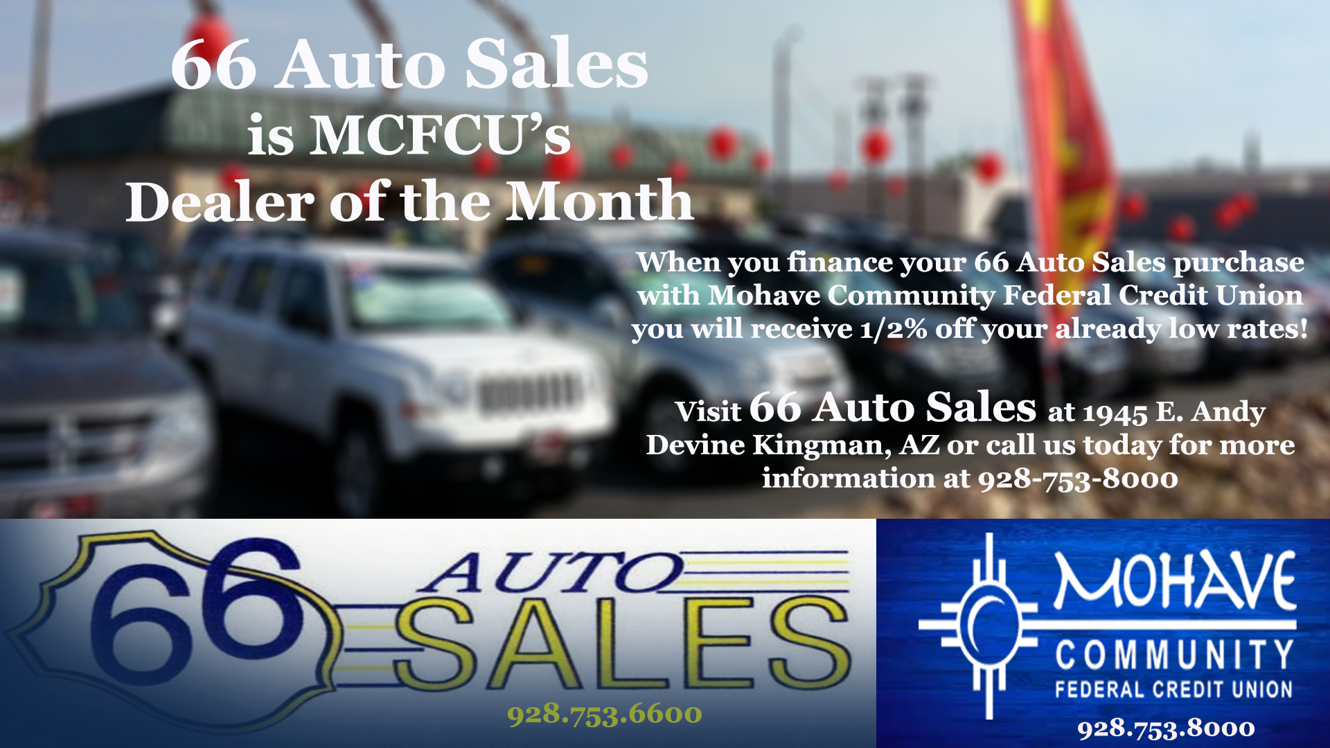 66 Auto Sales is our dealer of the month!  Call 928-753-8000 for more details.
