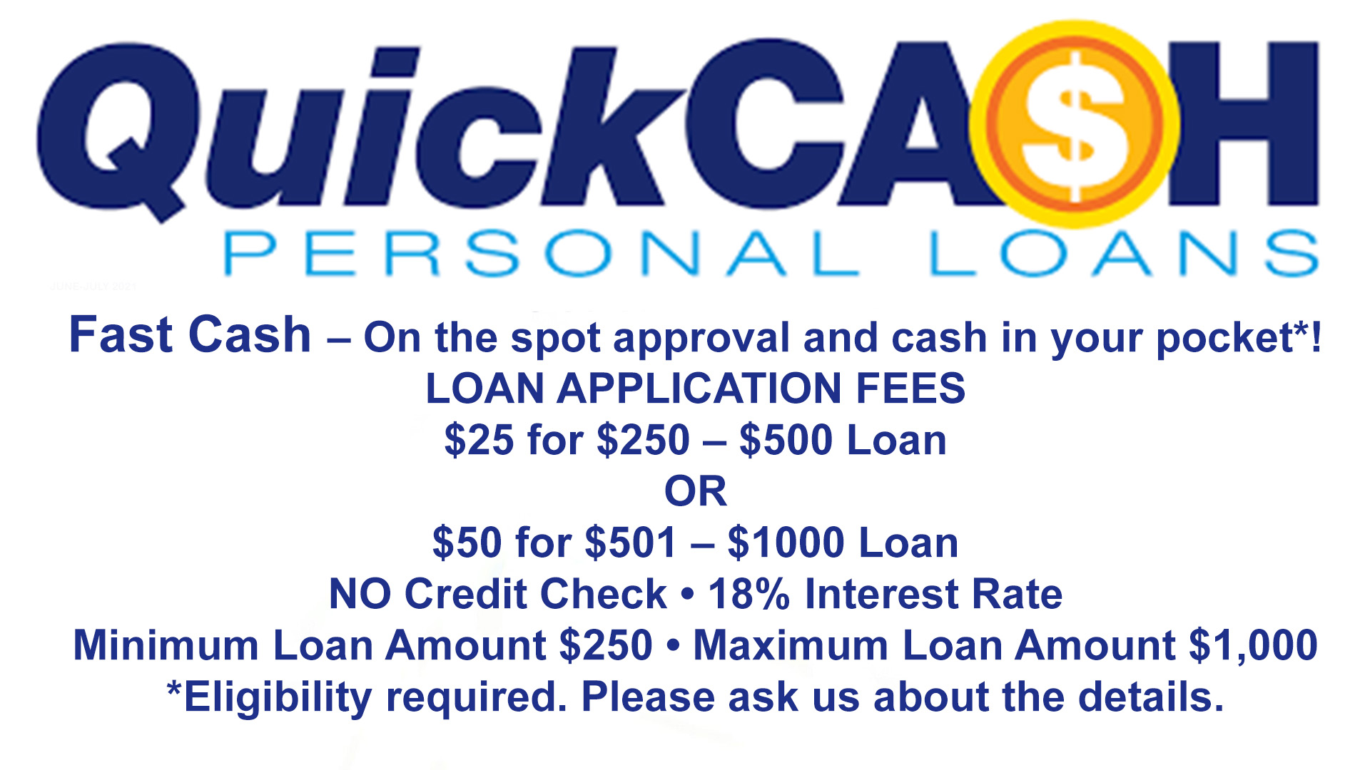 Quick Cash Personal Loan. Application fee of $25-$50. No credit check. 18% interest rate. Minimum loan amount $250 up to $1,000.00. Eligibility required. Please ask us for all of the details by calling 928-753-8000. Thank you.