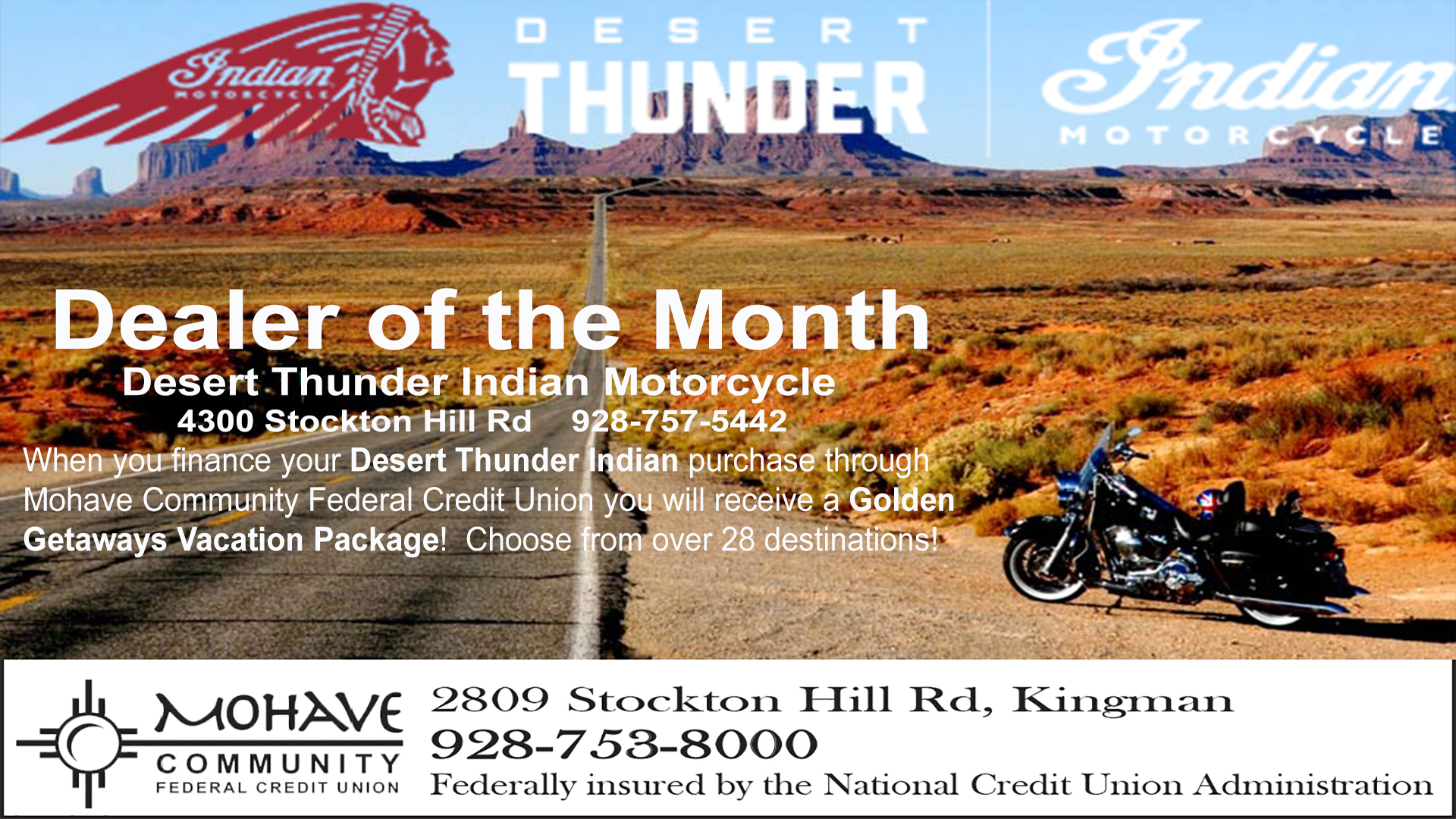 Our dealer of the month is Desert Thunder Motor Sports. Please call 928-753-8000 for more information.