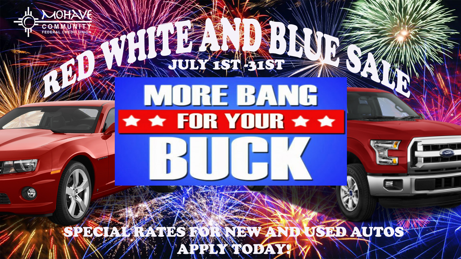 Red White and Blue Sale. Contact 928-753-8000 for more information. July 1st - July 31st special rates on new and used autos.