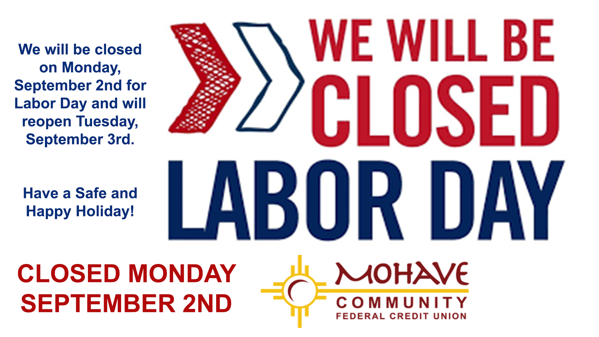 MCFCU will be closed Monday September 2nd in observance of Labor Day.